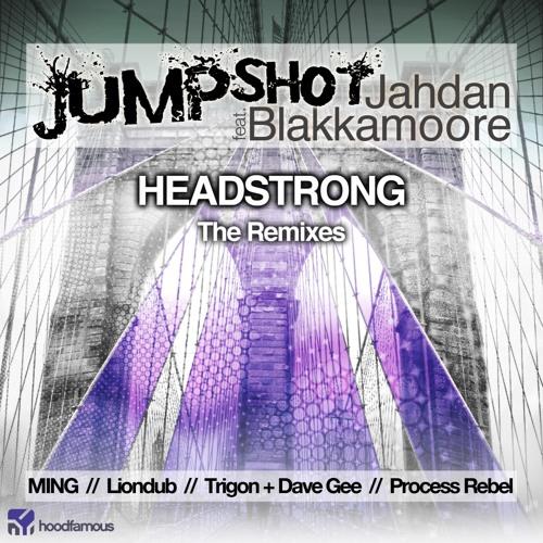 JUMPSHOT FT. JAHDAN BLAKKAMOORE - HEADSTRONG (LIONDUB HOOD REFIX) [HOODFAMOUS MUSIC]