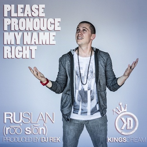 Ruslan - Please Pronounce My Name Right