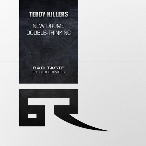 Teddy Killerz - Double Thinking [Bad Taste Recordings] 12'' OUT NOW!