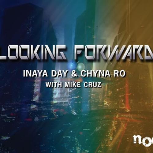 LOOKING FORWARD PROMO MIX : Inaya Day & Chyna Ro w/Mike Cruz