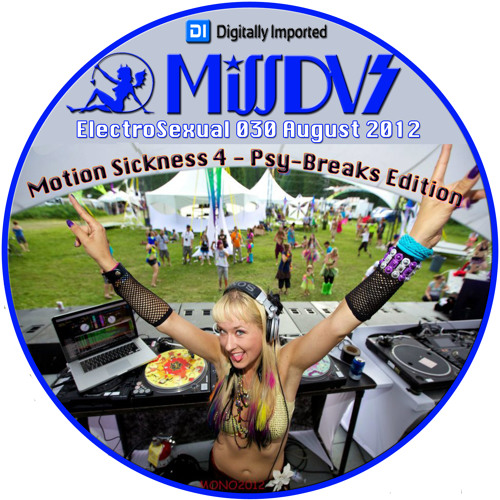 MissDVS - ElectroSexual 030 (Aug 2012)  Motion Sickness 4 Psy-Breaks Edition