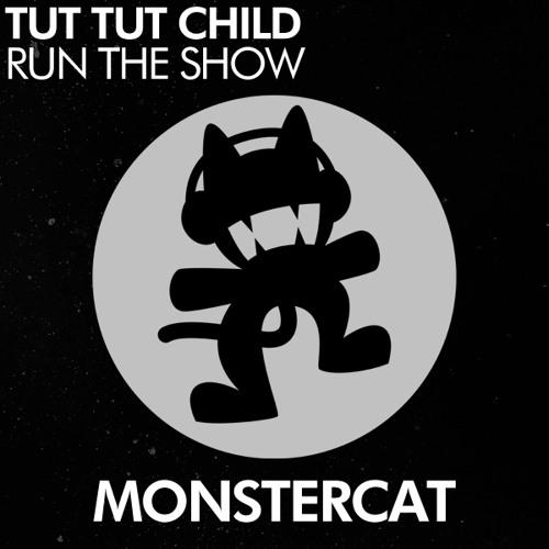 Tut Tut Child - Run The Show