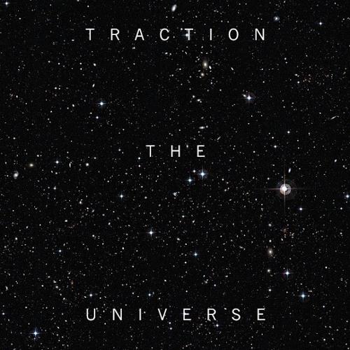 Traction - The Universe (Original Mix)