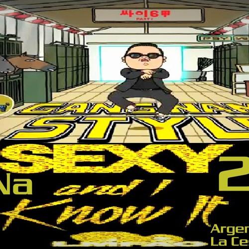 Dj LuNaMiX - PSY - GANGNAM STYLE & LMFAO - Sexy And I Know It  2012
