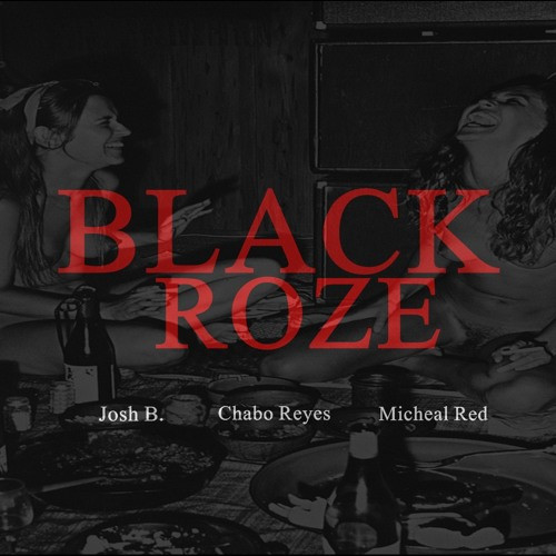 Jazz White - Black Roze (feat. Chabo Reyes, Micheal Red)