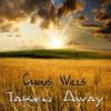 Taken Away - By Chris Wills