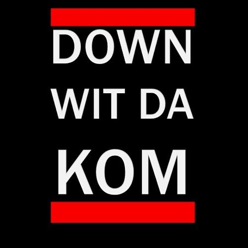 Down Wit Da KOM Wit Intro