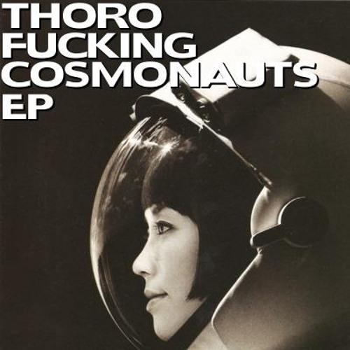 Thoro - Fucking Cosmonauts EP - 01 No Water, No Moon