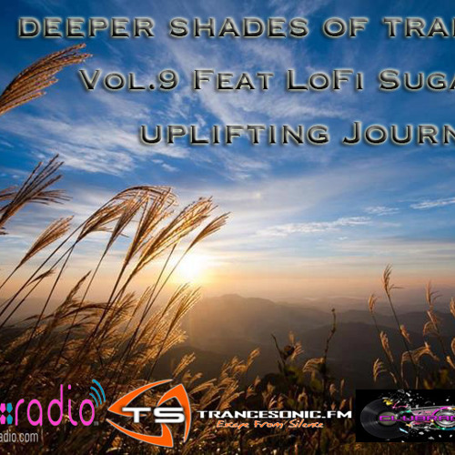 Deeper Shades Of Trance (Episode 9) with Special Guest - LoFi Sugar (Free D/L)