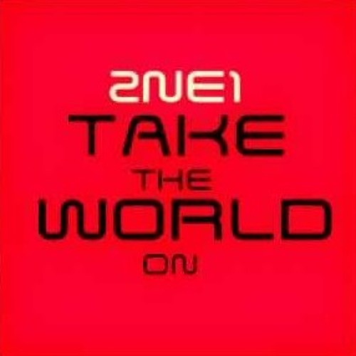 2ne1 - take the world on