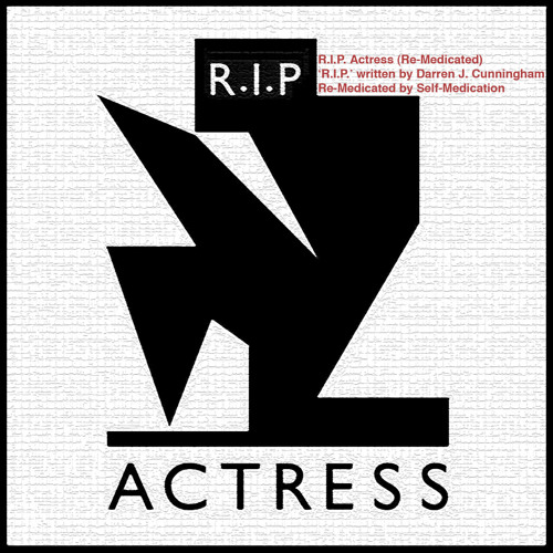 R.I.P. Actress (Re-Medicated)