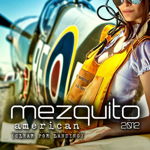 Mezquito - American (Clear for landing)
