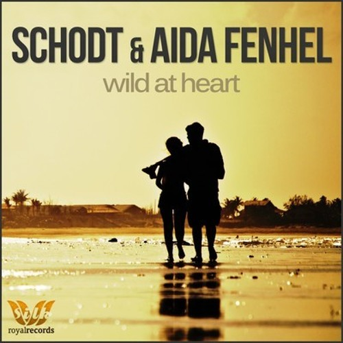Schodt feat. Aida Fenhel - Wild At Heart (The Opensky Remix)