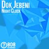 Dok Jebeni - Night Clock [EZE021]