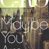 C-ro (feat. Asaf Avidan & the Mojos) - Maybe you are (Gestört aber GeiL Remix)