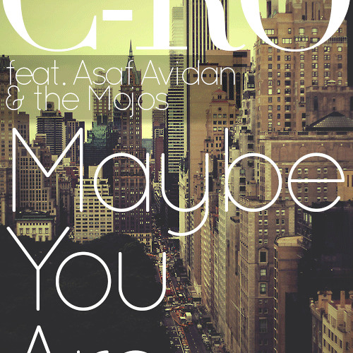 C-ro (feat. Asaf Avidan & the Mojos) - Maybe you are (Gestört aber GeiL Remix)
