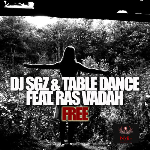 DJ SGZ & Table Dance Feat. Ras Vadah – Free (Original)