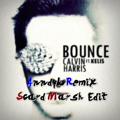 Calvin Harris Ft. Kelis - Bounce ( Anndyk Remix - Scard Marsh Edit )