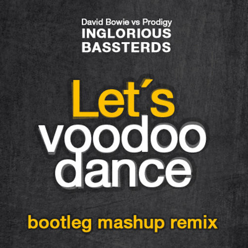 David Bowie vs Prodigy -  Let´s voodoo dance (Inglorious Bassterds mashup remix)