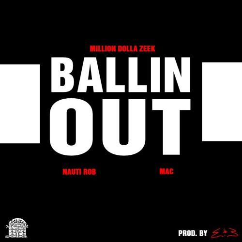 Ballin Out Feat. MacMillz & NautiRob