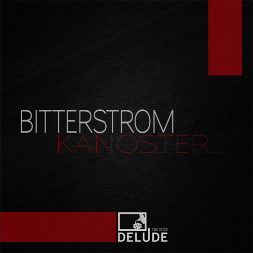Bitterstrom, Kanoster (Frau Ankes Kabrett RMX, out 16.10.2012 on Delude Records)
