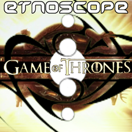 Etnoscope - Game of Thrones (Raw Remains Of An Shatterd Drive From Liveset Version)