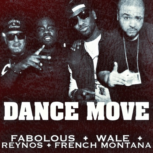 FRENCH MONTANA - DANCE MOVES - FABOLOUS, REYNOS, WALE