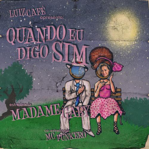 Quando Eu Digo Sim (Prod. Luiz Café) Instrumental