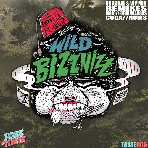 Loud Flavor - Wild Bizznizz (Efrain Vargas Remix) [Preview]