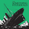 The Something Fitzgerald - Feet On The Ground