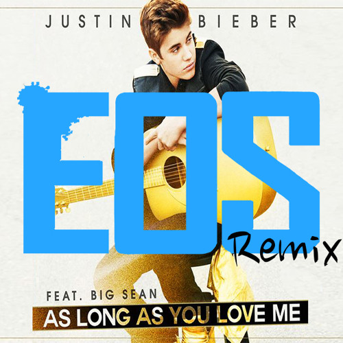 As Long As You Love Me (Eos Bootleg)