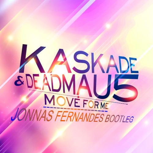 Kaskade - Move For Me ( Jonnas Fernandes Bootleg )