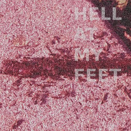 Hell At My Feet
