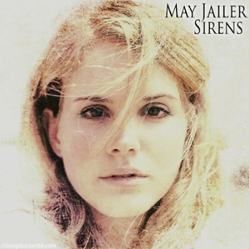 Sirens - May Jailer (Lana Del Rey)