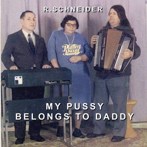 R.Schneider - My Pussy Belongs To Daddy (Flashdisco Remix) [PPR]