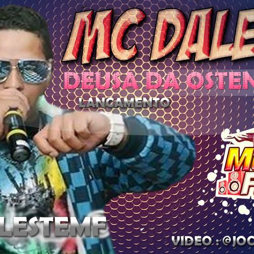 MC Daleste - Deusa da Ostentação ♪ ( Dj Wilton ) 2013