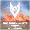 The Truth Hurts feat. SuperVillains RMC (Human Danger Dub Remix)