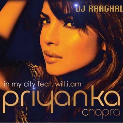 In my city Priyanka Chopra ft. Will i Am