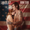 Lana Del Rey - Born To Die (Demo) MP3 Download