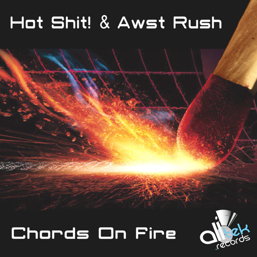 Remix Contest - Hot Shit! & Awst Rush - Chords On Fire - closed - winners are Dittonix, Carnivore, Chezzter, DuoSystem, RubX and NoxikMind