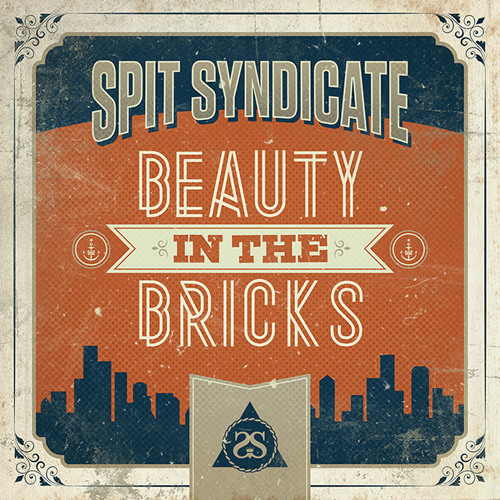 Spit Syndicate - Beauty in the Bricks (PREVIEW)