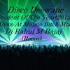 Disco deewane(Student Of The Year)(Disco At Malmo Bitch Mix)-Dj Rahul M Bajaj(Rocco)