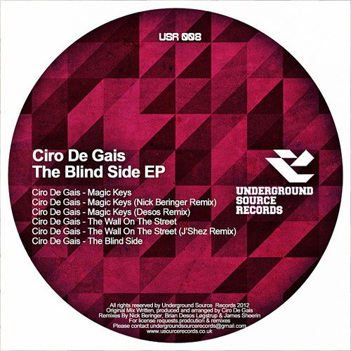 Ciro De Gais // The Blind Side EP // Preview // Out Now // Underground Source Records