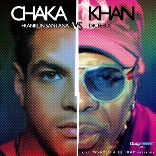 145# Franklin Santana & Dr. Feelx - Chaka Khan (Wsaved Rmx) [Only the Best Record international]