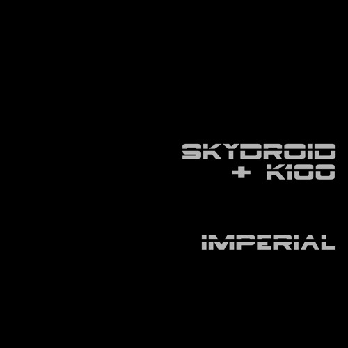 Imperial by Skydroid & K100