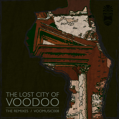 The Lost City Of Voodoo - The Remixes