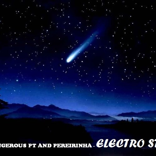 DJ DANGEROUS PT AND PEREIRINHA - ELECTRO STAR