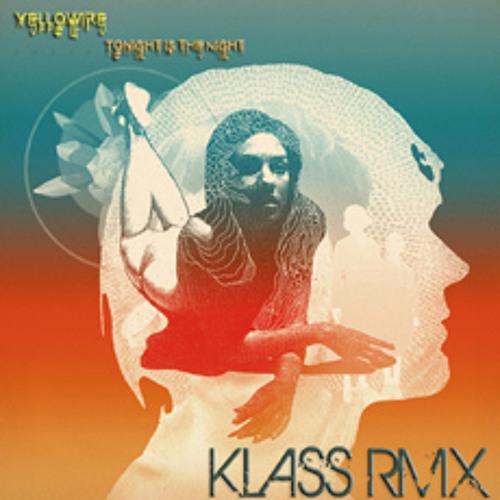 Yellowire - Tonight is the Night (KLASS RMX)