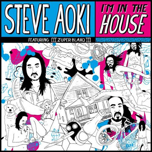 Steve Aoki Ft. [[[Zuper Blahq]]] - I'm In The House (Aden M & Steve.N) **READ DESCRIPTION**