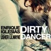 Enrique Iglesias - Dirty dancer Ft Wayne and Usher (latest remix)